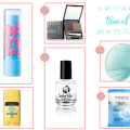 MUST HAVE BEAUTY ITEMS FOR TRAVELING