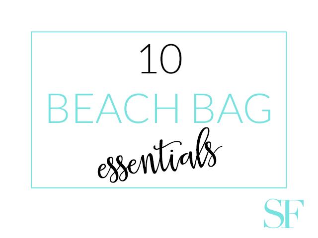 10 BEACH BAG ESSENTIALS